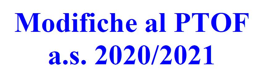 Modifiche al PTOF 2020-21 –